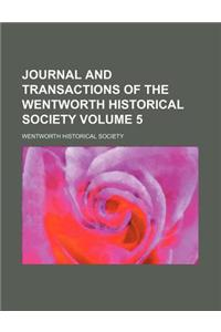 Journal and Transactions of the Wentworth Historical Society Volume 5
