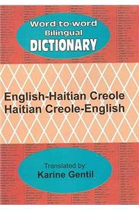 English-Haitian Creole and Haitian Creole-English Word-to-word Bilingual Dictionary