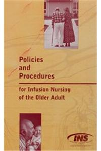 Policies and Procedures for Infusion Nursing of the Older Adult