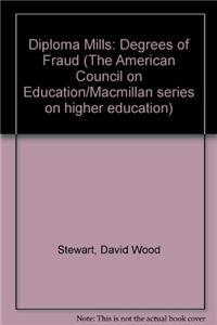 Diploma Mills: Degrees of Fraud