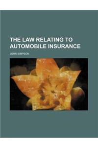 The Law Relating to Automobile Insurance