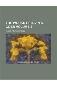 The Works of Irvin S. Cobb Volume 4