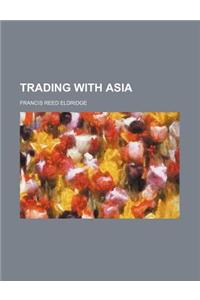 Trading with Asia