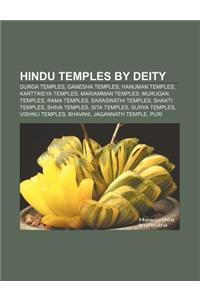 Hindu Temples by Deity: Durga Temples, Ganesha Temples, Hanuman Temples, Karttikeya Temples, Mariamman Temples, Murugan Temples, Rama Temples