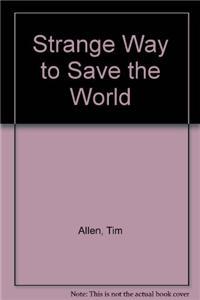 Strange Way to Save the World