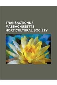 Transactions Massachusetts Horticultural Society