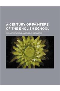 A Century of Painters of the English School
