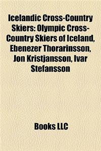 Icelandic Cross-Country Skiers: Olympic Cross-Country Skiers of Iceland, Ebenezer Thorarinsson, Jn Kristjnsson, Var Stefnsson
