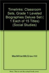 Timelinks: Classroom Sets, Grade 1 Leveled Biographies Deluxe Set ( 1 Each of 15 Titles)