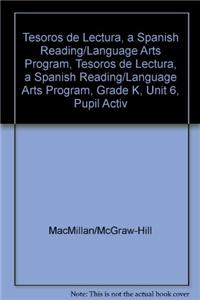 Tesoros de Lectura, a Spanish Reading/Language Arts Program, Grade K, Unit 6, Student Activity Book