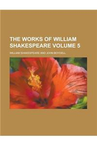 The Works of William Shakespeare (V. 5)