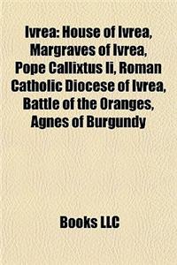 Ivrea: House of Ivrea, Margraves of Ivrea, Pope Callixtus II, Roman Catholic Diocese of Ivrea, Battle of the Oranges, Agnes o