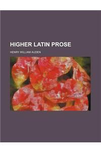 Higher Latin Prose
