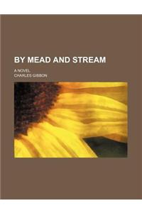 By Mead and Stream; A Novel