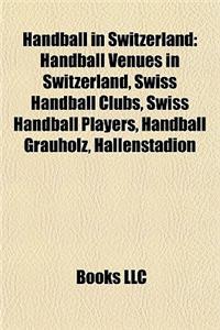 Handball in Switzerland: Handball Venues in Switzerland, Swiss Handball Clubs, Swiss Handball Players, Handball Grauholz, Hallenstadion