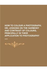 How to Colour a Photograph