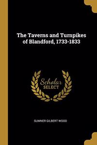 The Taverns and Turnpikes of Blandford, 1733-1833