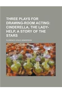 Three Plays for Drawing-Room Acting