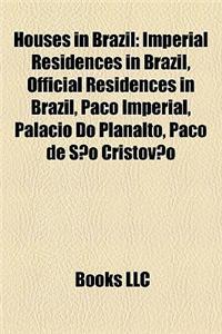 Houses in Brazil: Imperial Residences in Brazil, Official Residences in Brazil, Pao Imperial, Palcio Do Planalto, Pao de So Cristvo