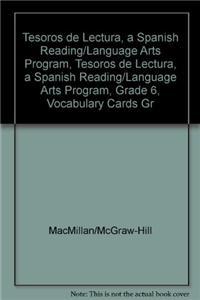 Tesoros de Lectura, a Spanish Reading/Language Arts Program, Grade 6, Vocabulary Cards