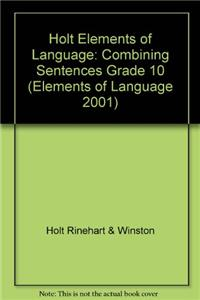 Holt Elements of Language: Combining Sentences Grade 10