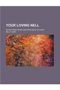 Your Loving Nell; Notes from Vienna and Paris Music Studios