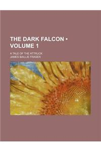 The Dark Falcon (Volume 1); A Tale of the Attruck