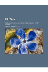 Britain; Its Earliest History and Connection with Other Nations
