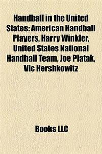 Handball in the United States: American Handball Players, Harry Winkler, United States National Handball Team, Joe Platak, Vic Hershkowitz