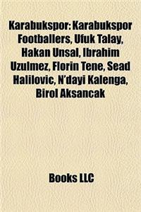Karabkspor: Karabkspor Footballers, Ufuk Talay, Hakan Nsal, Ibrahim Zlmez, Florin Tene, Sead Halilovi?, N'Dayi Kalenga, Birol Aksa