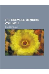 The Greville Memoirs Volume 1
