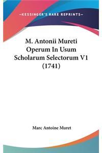 M. Antonii Mureti Operum In Usum Scholarum Selectorum V1 (1741)