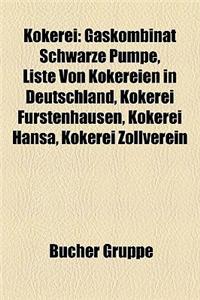 Kokerei: Gaskombinat Schwarze Pumpe, Liste Von Kokereien in Deutschland, Kokerei Frstenhausen, Kokerei Hansa, Kokerei Zollverei