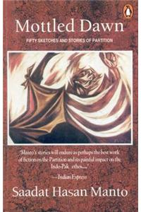 Mottled Dawn: Fifty Sketches and Stories of Partition