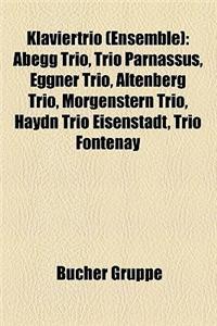 Klaviertrio (Ensemble): Abegg Trio, Trio Parnassus, Eggner Trio, Altenberg Trio, Morgenstern Trio, Haydn Trio Eisenstadt, Trio Fontenay