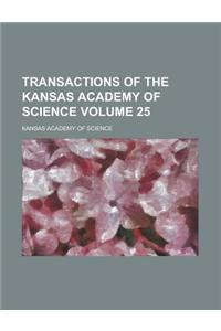 Transactions of the Kansas Academy of Science Volume 25