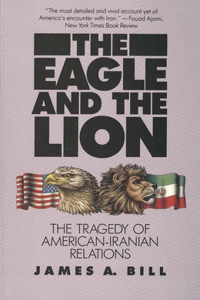 Eagle and the Lion: The Tragedy of American-Iranian Relations