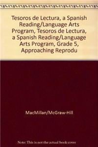 Tesoros de Lectura, a Spanish Reading/Language Arts Program, Grade 5, Approaching Reproducibles