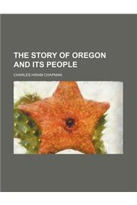 The Story of Oregon and Its People