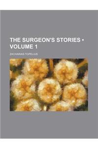 The Surgeon's Stories (Volume 1)