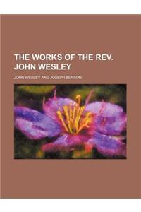 The Works of the REV. John Wesley (Volume 16)