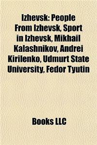 Izhevsk: People from Izhevsk, Sport in Izhevsk, Mikhail Kalashnikov, Andrei Kirilenko, Udmurt State University, Fedor Tyutin