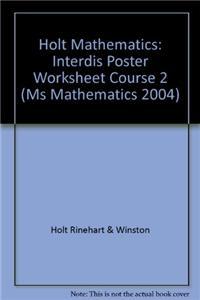 Holt Mathematics: Interdis Poster Worksheet Course 2