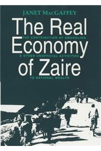 The Real Economy of Zaire: The Contribution of Smuggling and Other Unofficial Activities to National Wealth