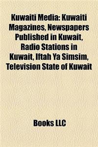 Kuwaiti Media Kuwaiti Media: Kuwaiti Magazines, Newspapers Published in Kuwait, Radio Stakuwaiti Magazines, Newspapers Published in Kuwait, Radio S