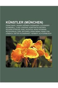 Kunstler (Munchen): Franz Marc, Rainer Werner Fassbinder, Alexander Schmorell, Curd Jurgens, Konstantin Wecker, Richard Strauss, Karl Vale