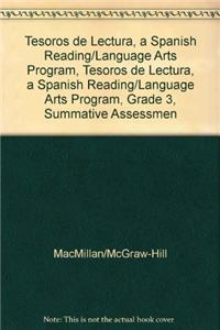 Tesoros de Lectura, a Spanish Reading/Language Arts Program, Grade 3, Summative Assessment Handbook