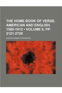 The Home Book of Verse, American and English, 1580-1912 (Volume 6, Pp. 2121-2726)