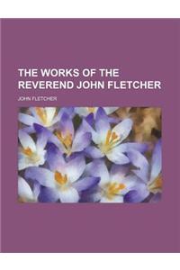 The Works of the Reverend John Fletcher (Volume 4)