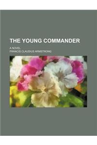 The Young Commander; A Novel
